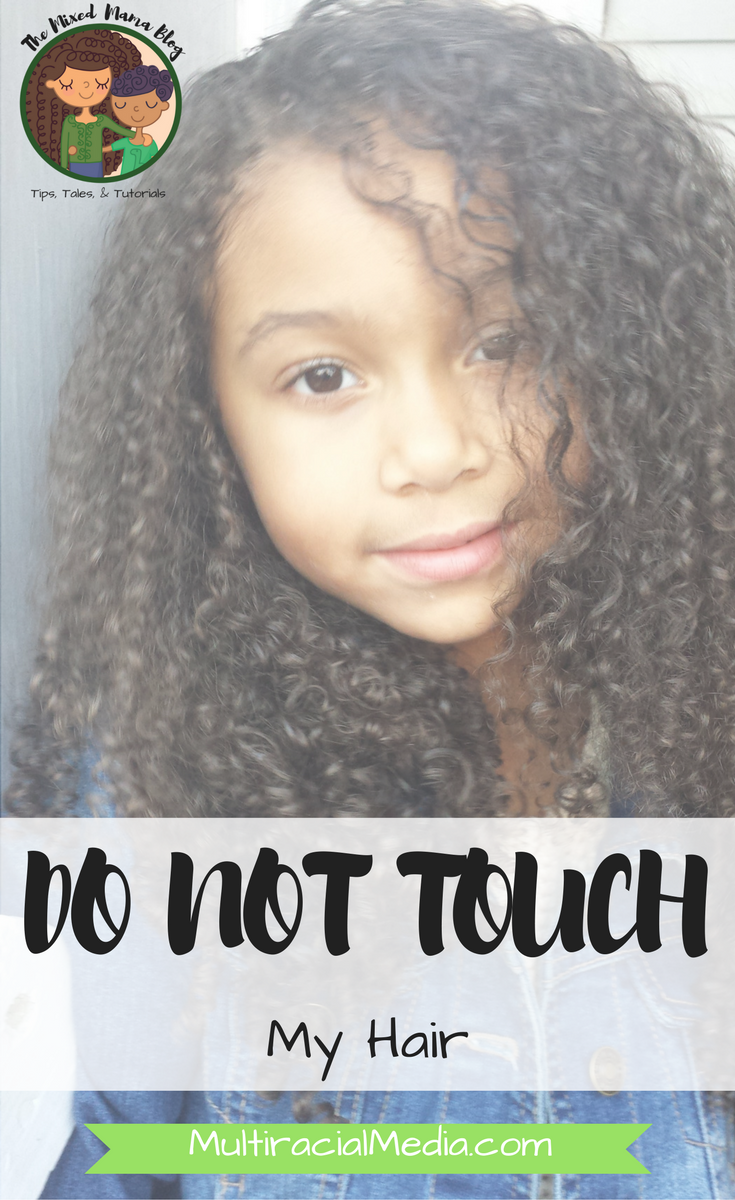 Why you can't touch my kids hair by The Mixed Mama Blog for Multiracial Media